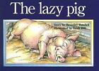 The Lazy Pig by Beverley Randell