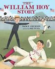 NEW - The William Hoy Story: How a Deaf Baseball Player Changed the Game