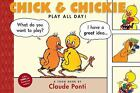 Chick and Chickie Play All Day!  (ExLib) by Claude Ponti