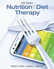 Nutrition and Diet Therapy by Ruth Roth and Kathy L. Wehrle (2017, Paperback)