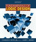 Fundamentals of Logic Design by Larry L. Kinney, Charles H., Jr. Roth and...