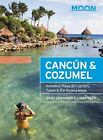 Canc?n and Cozumel : Including Playa Del Carmen, Tulum and the...  (ExLib)