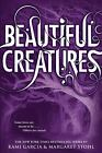 Beautiful Creatures by Garcia, Kami; Stohl, Margaret