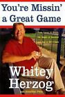 You're Missin' a Great Game : From Casey to Ozzie, the Magic of...  (ExLib)