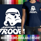 Support Our Troops Star Wars Stormtrooper Gift Juniors Girls Womens Tee T-Shirt $15.3 USD on eBay