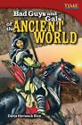 Bad Guys and Gals of the Ancient World by Dona Herweck Rice
