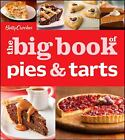 Betty Crocker the Big Book of Pies and Tarts by Betty Crocker Editors