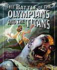 The Battle of the Olympians and the Titans by Meister, Cari M.