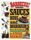 Barbecue Bible: Sauces, Rubs, and Marinades, Bastes, Butters, and Glazes - NEW!