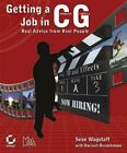 Getting a Job in CG: Real Advice from Reel People by Wagstaff, Sean