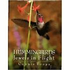 Hummingbirds : Jewels in Flight by Connie Toops (1992, Hardcover)
