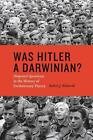 Was Hitler a Darwinian? : Disputed Questions in the History of Evolutionary...