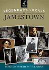 Legendary Locals of Jamestown by Rosemary Enright; Sue Maden