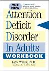 The New ADD in Adults Workbook : A Different Way of Thinking by Lynn Weiss