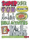 Super Duper Fun and Exciting Absolutely Thought-Igniting Bible Activities for...