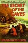 The Secret of the Caves by Franklin W. Dixon