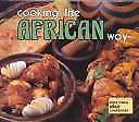 Cooking the African Way  (ExLib) by Constance Nabwire; Bertha V. Montgomery