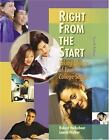 Right from the Start : Taking Charge of Your College Success