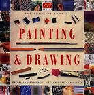 The Complete Book of Painting and Drawing : The Comprehensive Guide...  (ExLib)