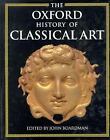 The Oxford History of Classical Art  (ExLib)