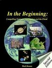 In the Beginning : Compelling Evidence for Creation and the Flood by Walt Brown