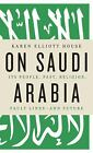 On Saudi Arabia : Its People, Past, Religion, Fault Lines - And Future  (ExLib)