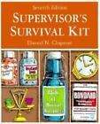 Supervisor's Survival Kit : Your First Step into Management by Elwood N. Chapman