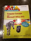 Microsoft Office 2013 Enhanced Editions: Computer Concepts and Microsoft® Offic…