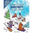 Super-Duper Snowy Doodle Book - Paperback NEW Sias, Ryan 30/10/2018