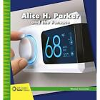 Alice H. Parker and the Furnace (21st Century Junior Li - Hardcover NEW Loh-Haga