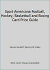 Sport Americana Football, Hockey, Basketball and Boxing Card Price Guide