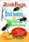 Stinkbugs, Stick Insects, and Stag Beetles : And 18 More of the Strangest...