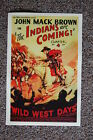 The Indians are coming Chapter 4 Lobby Card Movie Poster Wild West Days John Mac