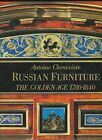 Russian Furniture: The Golden Age 1780-1840 by Cheneviere, Antoine