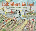 NEW - Look Where We Live!: A First Book of Community Building