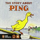 NEW - The Story About Ping (Penguin Core Concepts) by Flack, Marjorie