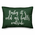 The Holiday Aisle Bettie Baby it's Cold as Balls Outside Lumbar Pillow