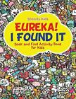 Eureka! I Found It - Seek and Find Activity Book for Kids by Speedy Kids