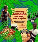 Traveling Jamaica with Knife, Fork and Spoon : A Rightous Guide to...  (ExLib)