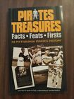 Pirates Treasures : Facts Feats Firsts in Pittsburgh Pirates History