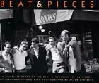 Beat and Pieces : A Complete Story of the Beat Generation in the...  (ExLib)