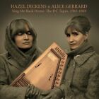 HAZEL DICKENS &  ALICE GERRARD - SING ME BACK HOME: THE DC TAPES 1965 - NEW CD
