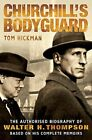Churchill's Bodyguard - The Authorised Biography of Walte New Paperback Book