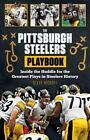 Playbook: The Pittsburgh Steelers Playbook : Inside the Huddle for the Greatest… $12.1 USD on eBay