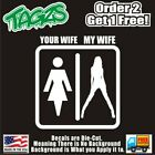 Your Wife My Hot Wife Funny DieCut Vinyl Window Decal Sticker Car Truck SUV JDM