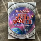 Uncle John's Weird, Weird World : Who, What, Where, When, and Wow! by...