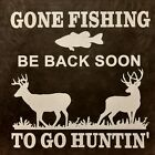 ALL AMERICAN OUTFITTERS GONE FISHING BE BACK SOON TO GO HUNTING SHIRT