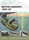 British Airships 1905-30 (New Vanguard) by Castle, Ian Paperback Book The Cheap