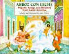 Arroz con Leche : Popular Songs and Rhymes from Latin America by Lulu Delacre <br/> by Lulu Delacre   Acceptable