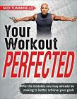 Your Workout PERFECTED by Tumminello, Nick (Paperback)